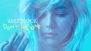 Hailey Knox - Don't Got One (Audio)