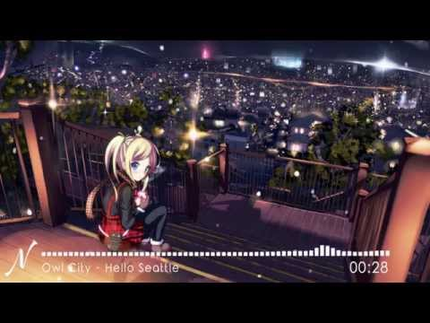 Nightcore - Hello Seattle