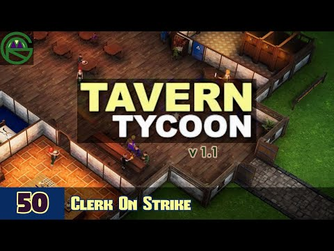 Tavern Tycoon -- Episode 50: Clerks On Strike -- Let's Play