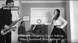 Caroline Wettergreen, Yngve Søberg, Håkon Kornstad, Reza Aghamir, live at Yngve's place