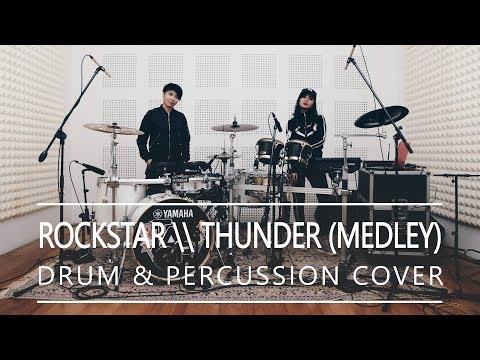 ROCKSTAR x THUNDER (MEDLEY) DRUM & PERCUSSION COVER