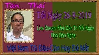 Tan Thai Truc Tiep (  Tối Ngày 26-8-2019