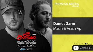 Masih & Arash Ap - Damet Garm ( مسیح و آرش ای پی - دمت گرم )