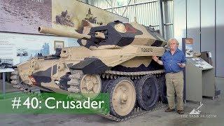 Tank Chats #40 Crusader | The Tank Museum