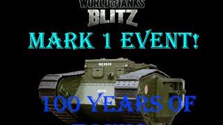 World Of Tanks Blitz-100 Years of tanks!/Mark 1 Event!!