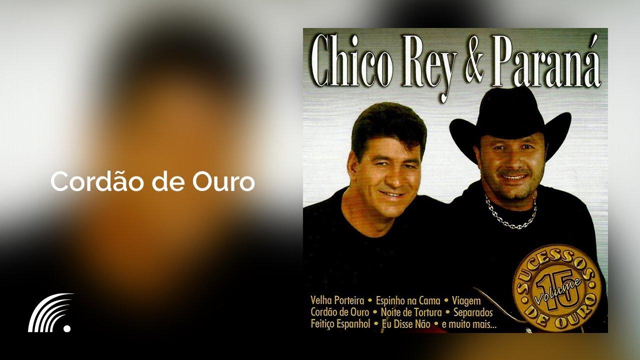 Chico Rey E Parana Cordao De Ouro Sucessos De Ouro Vol 15