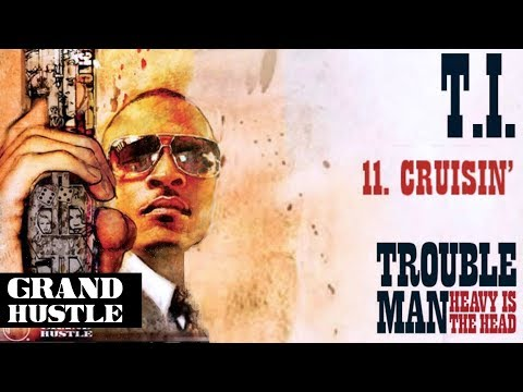 T.I. - Cruisin' [Official Audio]