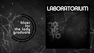 Laboratorium - Blues For The Lady Graduate