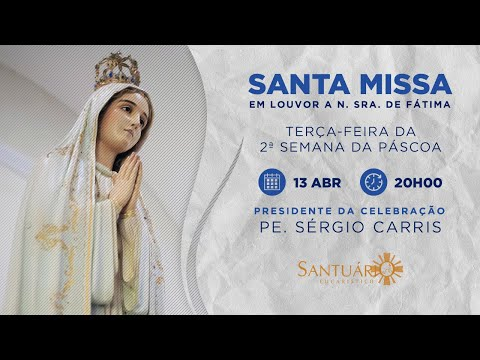 Santa Missa - 13/04/2021 - 20h - Pe. Sérgio