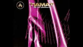 Watch Tiamat For Her Pleasure video