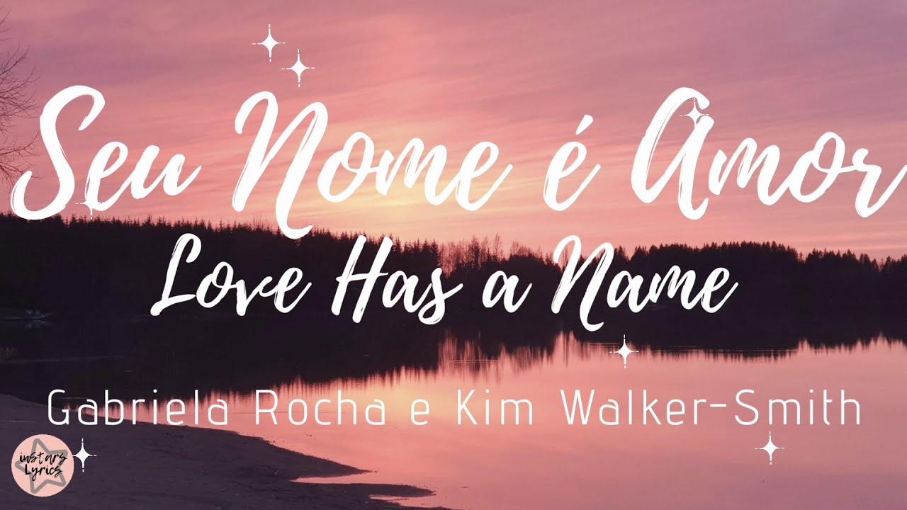 Gabriela Rocha e Kim Walker-Smith - SEU NOME É AMOR ( Letra / Lyric )