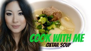 How to make Oxtail Soup - Cook with me