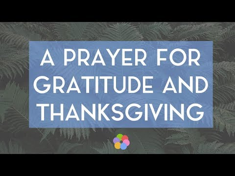 A Prayer for Gratitude and Thanksgiving