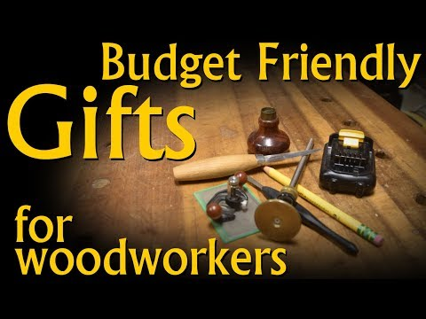 Budget Friendly Gift Ideas for the Woodworker, DIY'r and Craftperson in you life.