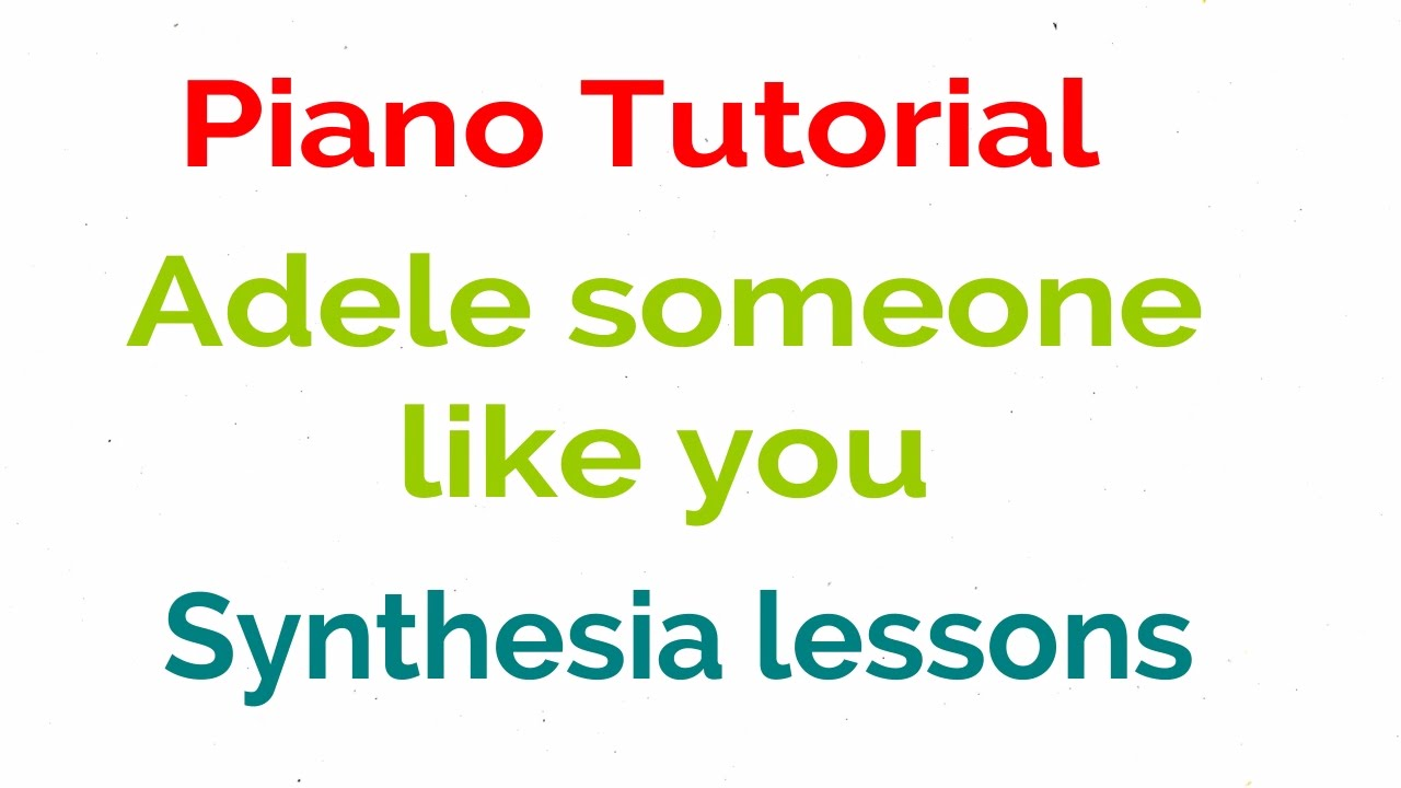 Someone like you piano tutorial adele song synthesia lessons someone like you piano tutorial adele song synthesia lessons music baditri Image collections