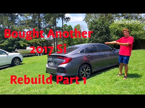 Bought Another 10th Gen 2017 Honda Civic Si Wrecked rebuild Part 1