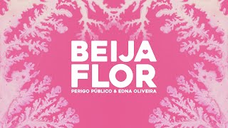 Perigo Público & Edna Oliveira - Beija-flor (Lyric Video)