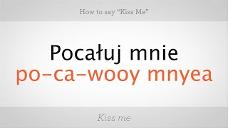 """How to Say """"Kiss Me"""" in Polish 