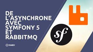 Miniature catégorie - De l'asynchrone avec Symfony 5 et RabbitMQ