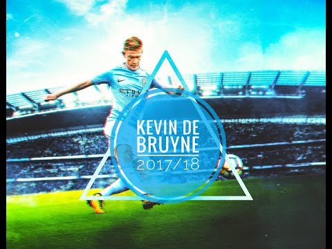 KDB   Kevin De Bruyne .. Skills ● Goals ● Assists ● 2017/18 ●