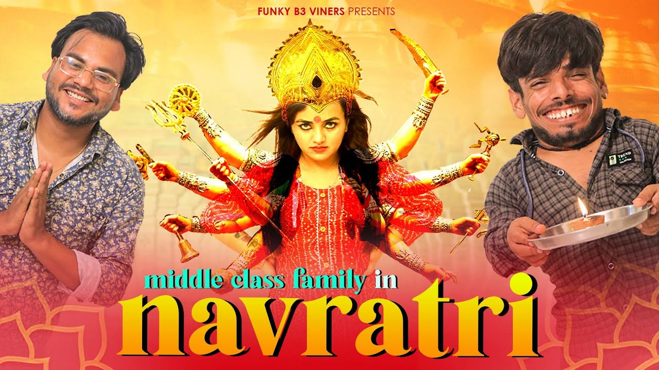 Middle Class Family in Navratre   FUNKY B3 VINERS
