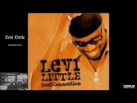 Levi Little - Somebody To Love