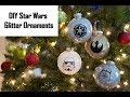 I Make Stuff - Star Wars Glitter Ornaments!