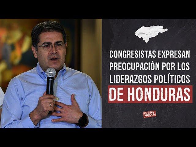 Congresistas expresan preocupación por los liderazgos políticos de Honduras