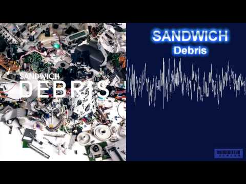 Sandwich - Debris (Full Album) Nonstop