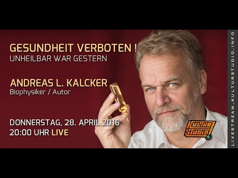 Gesundheit verboten! - Unheilbar war gestern - Andreas Kalcker KT 128 Kalcker