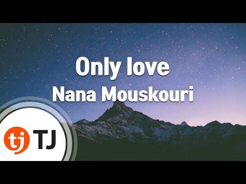 [TJ노래방] Only love - Nana Mouskouri / TJ Karaoke
