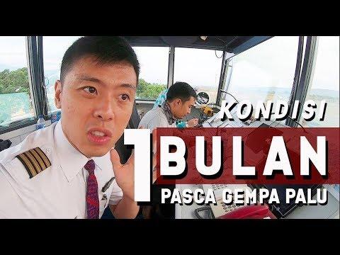 1 BULAN PASCA GEMPA PALU - by Captain Vincent Raditya - PILOT DIARY VLOG