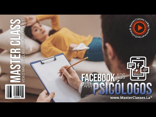 Facebook Ads para Psicólogos - Consigue pacientes y posiciona tu marca.
