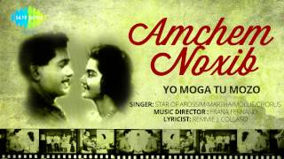 Amchem Noxib | Yo Moga Tu Mozo | Konkani Movie Song | Star Of Arossim / Martha / Mollie
