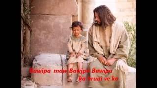 Sunday School Hla -  Bawipa ka hruai ve ko
