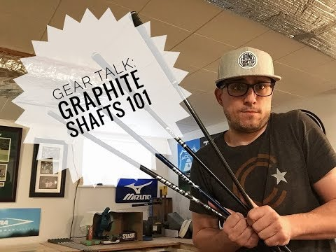 Lets Talk Gear: Graphite Shafts - Misconceptions And Truths