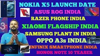 ASUS ROG INDIA, RAZER PHONE INDIA, NOKIA X5 LAUNCH, SAMSUNG'S LARGEST PLANT, XIAOMI FLAGSHIP INDIA