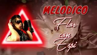 melodicow  - flor con espinas (  Video lyric )