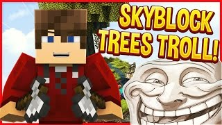 FILLING A SKYBLOCK WITH TREES! | Minecraft Trolling #81 (Minecraft Pranks)