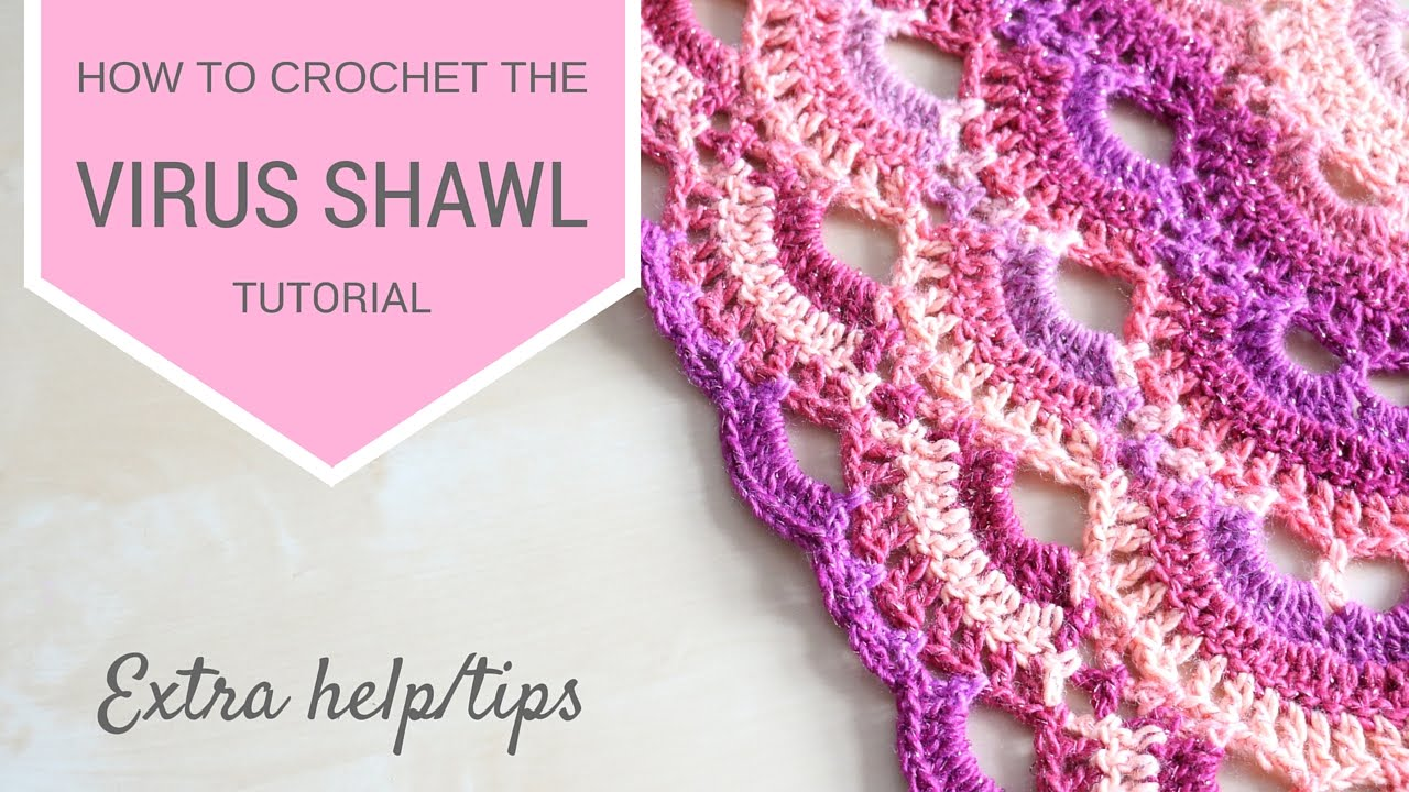 Crochet Virus Shawl Extra Help Bella Coco Youtube