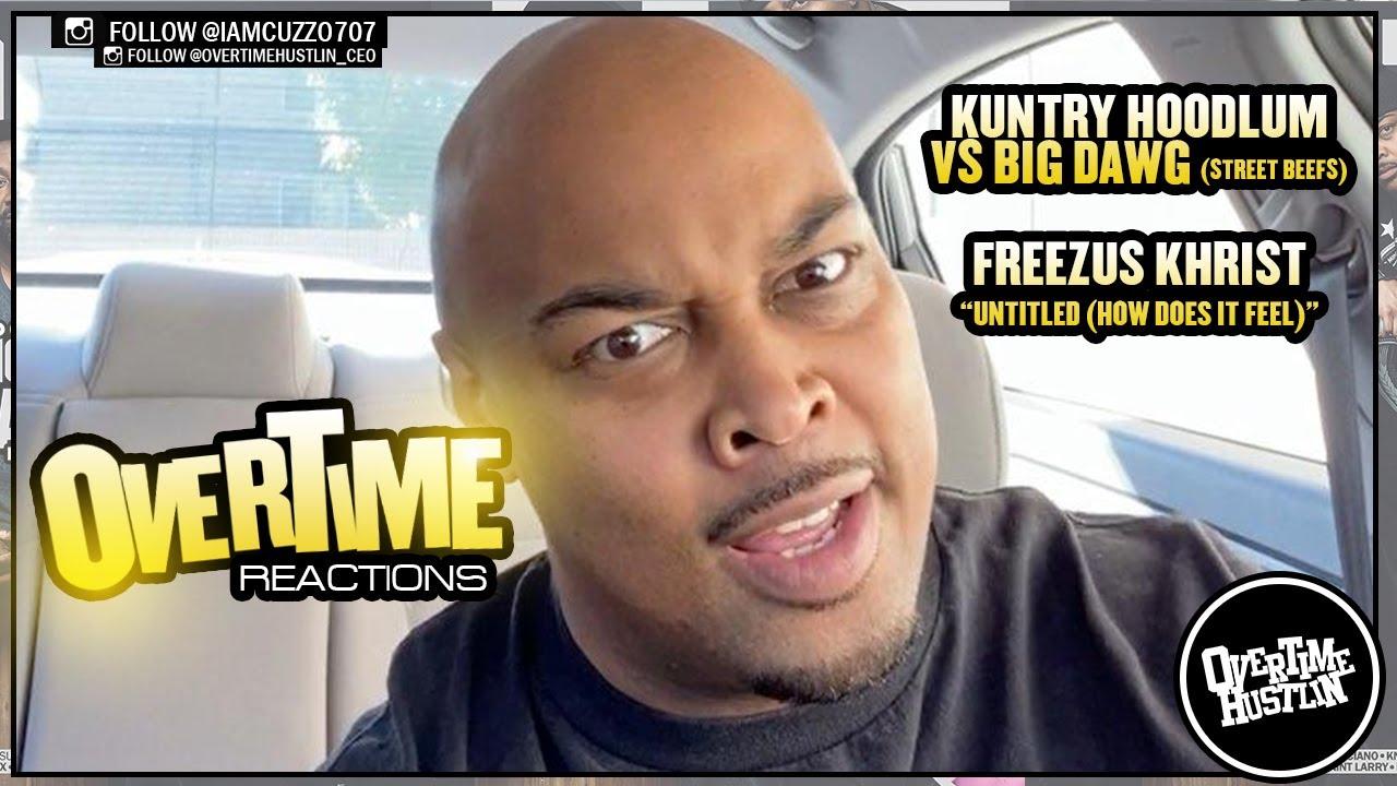 "Overtime Hustlin Presents ""Overtime Reactions"" ( Street Beefs / Freezus Khrist : Reactions )"