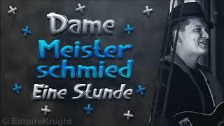 Dame - Meisterschmied   1 HOUR Version