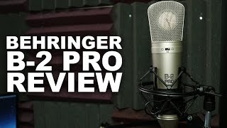Behringer B-2 Pro Review / Test