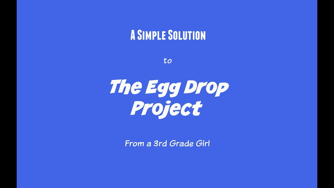 the egg drop project Egg drop project many of us might remember a simple egg drop project from elementary school, middle school, or even high school you always see either some sort of parachute or a lot of cushioning (whether it is rubber band suspension, bubble wrap or bunched up paper towels) so that the egg doesn't break upon landing or even both.