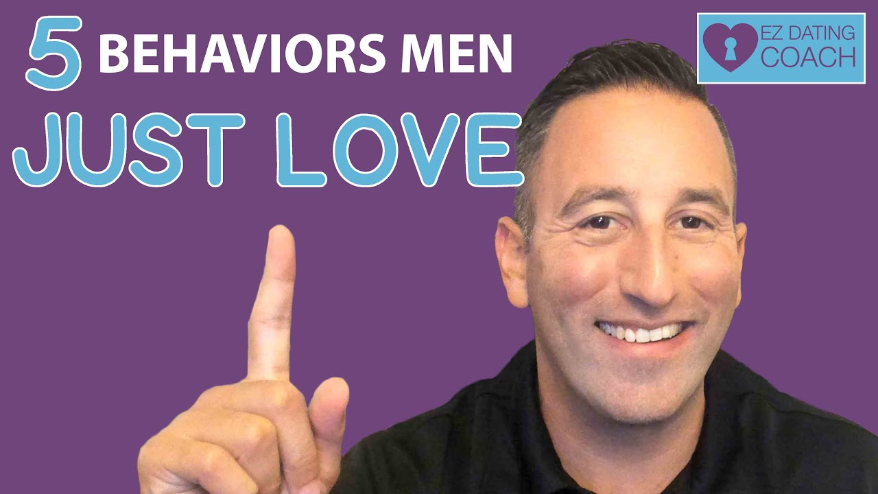 5 Behaviors Men Just Love