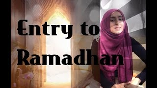 Entry to Ramadhan : The Ramadhan Journey : Dust To Diamonds