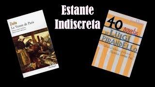 Estante Indiscreta - Le Ventre de Paris / 40 Novelas de Luigi Pirandello