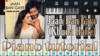Gambar cover Jaan ban gaye piano tutorial | Khuda Hafiz | Vishal Mishra, Asees Kaur, Mithoon | Easy piano lessons