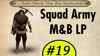 Solo Steve the One Man Army Mount and Blade LP #19