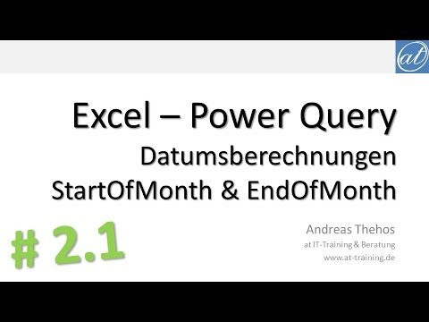 Download Excel - Power Query # 2.1 - Datumsberechnung - Monatsanfang und Monatsende